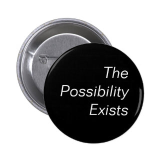 The Possibility Exists Button