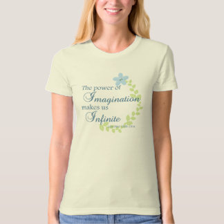 The Power of Imagination Shirt