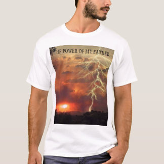 THE POWER OF MY FATHER T-Shirt