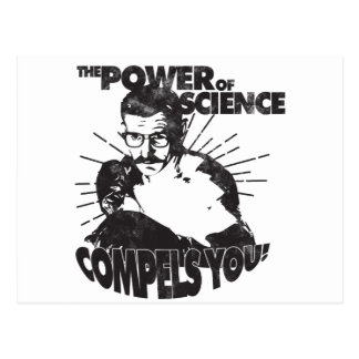 The Power of Science Compels You! Postcard