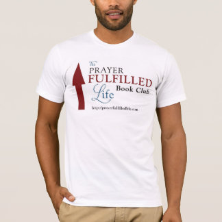 The Prayer Fulfilled Life Book Club T-Shirt