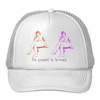 The present is female trucker hat
