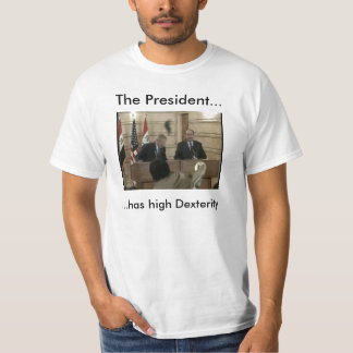 The President has high Dex T-Shirt
