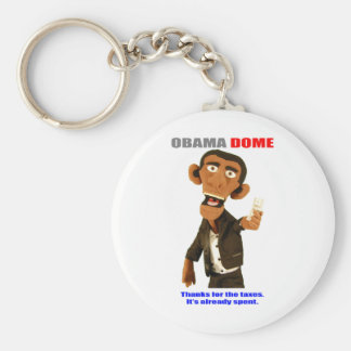 The President wants your Tax Dollars Keychain