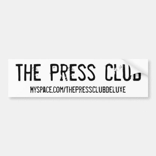 The Press Club bumper sticker Car Bumper Sticker