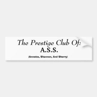 The Prestige Club Of:, (Annette, Shannon, And S... Bumper Sticker