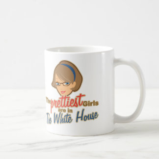 The Prettiest Girls are in the White House Coffee Mug