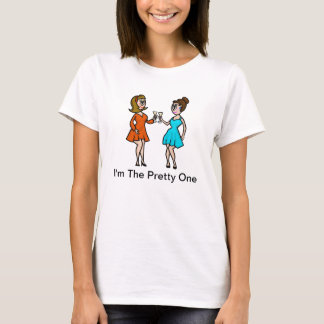 The Pretty One of Two Women T-shirt