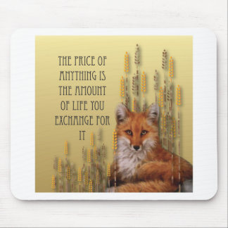 The Price Of Anything Is The Amount Of Life Yoy Ex Mouse Pad