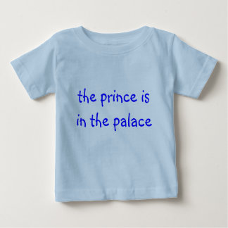 The Prince is in he Palace T shirt