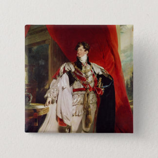 The Prince Regent, later George IV Pinback Button
