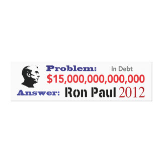 The Problem is Debt The Solution is Ron Paul 2012 Gallery Wrap Canvas