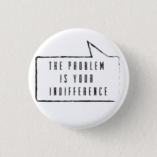 The problem is your indifference button