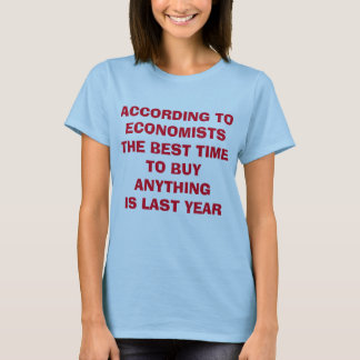 The Problem With Economists T-Shirt