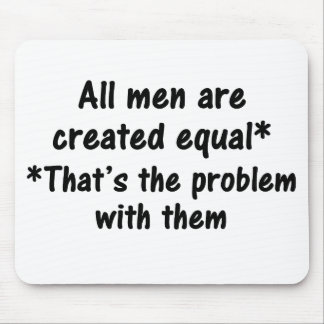 The problem with men 2 mouse pad