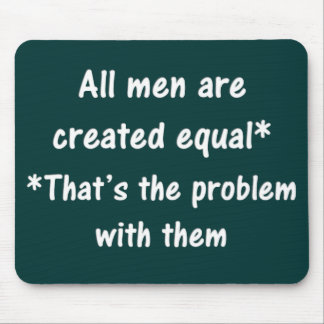 The problem with men mouse pad