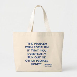 THE PROBLEM WITH SOCIALISM MARGARET THATCHER QUOTE JUMBO TOTE BAG