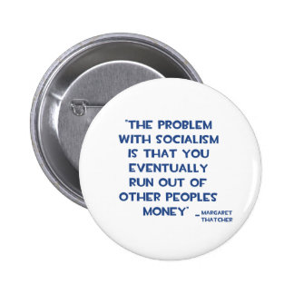 THE PROBLEM WITH SOCIALISM MARGARET THATCHER QUOTE PINBACK BUTTON