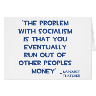 THE PROBLEM WITH SOCIALISM MARGARET THATCHER QUOTE CARD