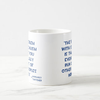 THE PROBLEM WITH SOCIALISM MARGARET THATCHER QUOTE CLASSIC WHITE COFFEE MUG