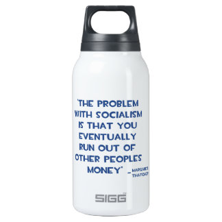 THE PROBLEM WITH SOCIALISM MARGARET THATCHER QUOTE INSULATED WATER BOTTLE
