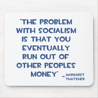 THE PROBLEM WITH SOCIALISM MARGARET THATCHER QUOTE MOUSE PAD