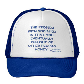 THE PROBLEM WITH SOCIALISM MARGARET THATCHER QUOTE TRUCKER HAT
