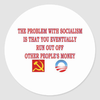 THE PROBLEM WITH SOCIALISM CLASSIC ROUND STICKER