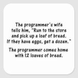 The Programmer and His Wife - Second in a series Square Sticker