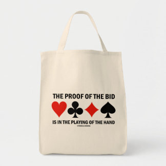The Proof Of The Bid Is In The Playing Of The Hand Tote Bag