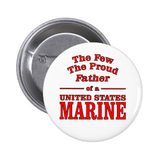 The Proud Father Of A United States Marine Button