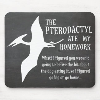 The Pterodactyl Ate My Homework Mousepad