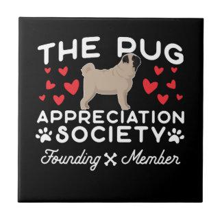 The Pug Appreciation Society Founding Member Ceramic Tile