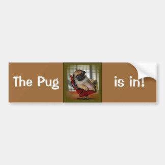 The Pug is in! Bumper Sticker