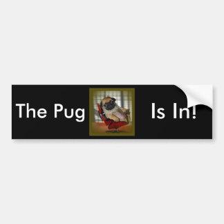 The Pug is in! Car Bumper Sticker
