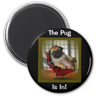The Pug is in! Fridge Magnets