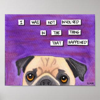 The Pug Is Innocent Print