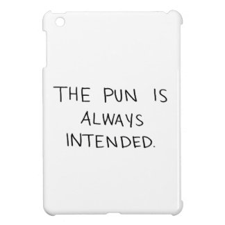 The Pun is Always Intended Cover For The iPad Mini