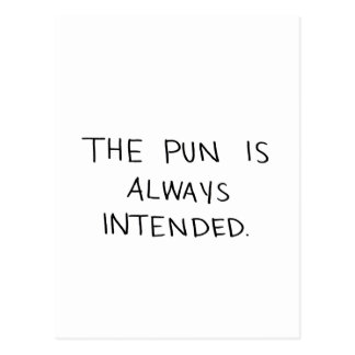 The Pun is Always Intended Postcard