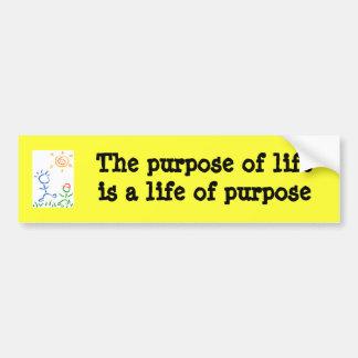 The purpose of life is a life bumper sticker car bumper sticker