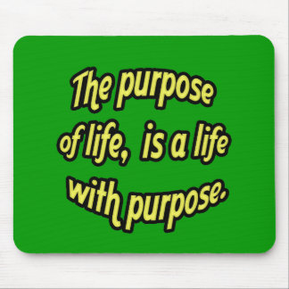 The purpose of life mouse pad