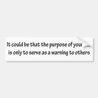 The purpose of your life bumper sticker