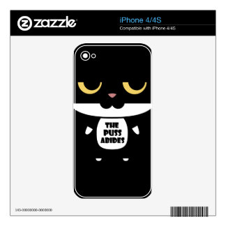 """""""The Puss Abides"""" Cool Funny Sarcastic Cat iPhone 4 Skins"""