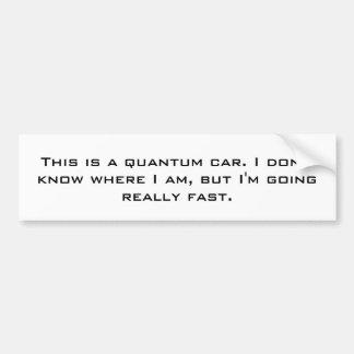 The Quantum Car Car Bumper Sticker