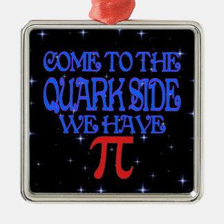 The Quark Side Metal Ornament