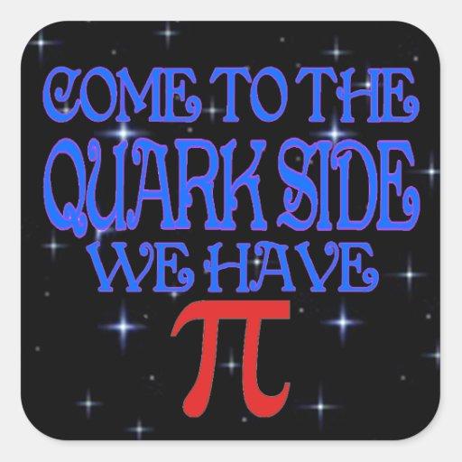 The Quark Side Square Sticker