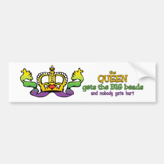 The Queen gets the BIG beads Bumper Sticker