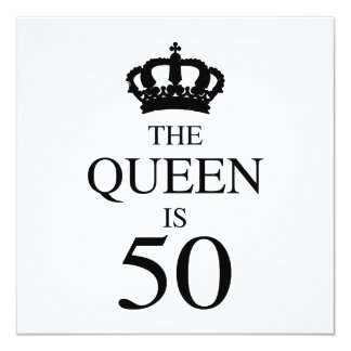 The Queen Is 50 Card
