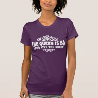 The Queen Is 50 Tee Shirts