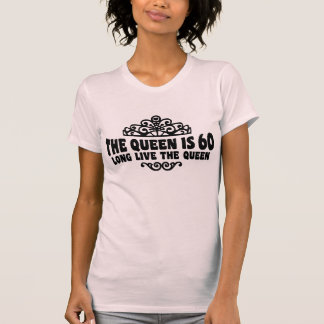 The Queen Is 60 Tee Shirts